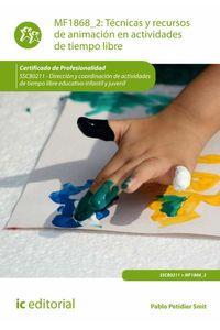 bm-tecnicas-y-recursos-de-animacion-en-actividades-de-tiempo-libre-sscb0211-direccion-y-coordinacion-de-actividades-de-tiempo-libre-educativo-infantil-y-juvenil-ic-editorial-9788416173013
