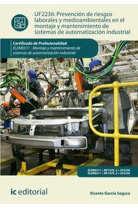 bm-prevencion-de-riesgos-laborales-y-mediambientales-en-el-montaje-y-mantenimiento-de-sistemas-de-automatizacion-industrial-elem0311-montaje-y-mantenimiento-de-sistemas-de-automatizacion-industrial-ic-editorial-9788416433742