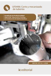 bm-corte-y-mecanizado-de-tuberias-fmec0108-fabricacion-y-montaje-de-instalaciones-de-tuberia-industrial-ic-editorial-9788483647875