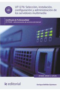 bm-seleccion-instalacion-configuracion-y-administracion-de-los-servidores-multimedia-ifct0509-administracion-de-servicios-de-internet-ic-editorial-9788416351114