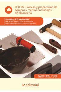 bm-proceso-y-preparacion-de-equipos-y-medios-en-trabajos-de-albanileria-eocb0109-operaciones-auxiliares-de-revestimientos-continuos-en-construccion-ic-editorial-9788415848080