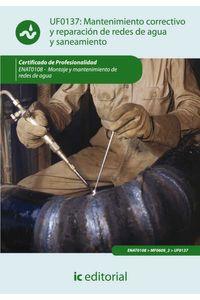 bm-mantenimiento-correctivo-y-reparacion-de-redes-de-distribucion-de-agua-y-saneamiento-enat0108-montaje-y-mantenimiento-de-redes-de-agua-ic-editorial-9788415730088