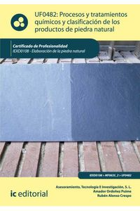 bm-procesos-y-tratamientos-quimicos-y-clasificacion-de-los-productos-de-piedra-natural-iexd0108-elaboracion-de-la-piedra-natural-ic-editorial-9788415670711