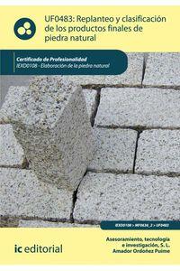 bm-replanteo-y-clasificacion-de-los-productos-finales-en-piedra-natural-iexd0108-elaboracion-de-la-piedra-natural-ic-editorial-9788415730064