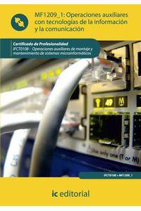 bm-operaciones-auxiliares-con-tecnologias-de-la-informacion-y-la-comunicacion-ifct0108-operaciones-auxiliares-de-montaje-y-mantenimiento-de-sistemas-microinformaticos-ic-editorial-9788483648803