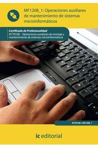 bm-operaciones-auxiliares-de-mantenimiento-de-sistemas-microinformaticos-ifct0108-operaciones-auxiliares-de-montaje-y-mantenimiento-de-sistemas-microinformaticos-ic-editorial-9788415648345