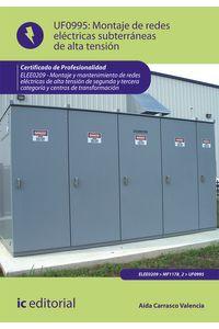 bm-montaje-de-redes-electricas-subterraneas-de-alta-tension-elee0209-montaje-y-mantenimiento-de-redes-electricas-de-alta-tension-de-2-y-3-categoria-y-centros-de-transformacion-ic-editorial-9788415648246