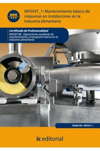 bm-mantenimiento-basico-de-maquinas-e-instalaciones-en-la-industria-alimentaria-inaq0108-operaciones-auxiliares-de-mantenimiento-y-transporte-interno-en-la-industria-alimentaria-ic-editorial-9788483649794