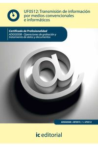 bm-transmision-de-informacion-por-medios-convencionales-e-informaticos-adgg0508-operaciones-de-grabacion-y-tratamiento-de-datos-y-documentos-ic-editorial-9788415648055