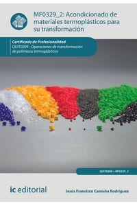 bm-acondicionado-de-materiales-termoplasticos-para-su-transformacion-quit0209-operaciones-de-transformacion-de-polimeros-termoplasticos-ic-editorial-9788415942047