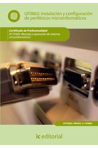 bm-instalacion-y-configuracion-de-perifericos-microinformaticos-ifct0309-montaje-y-reparacion-de-sistemas-microinformaticos-ic-editorial-9788415792277