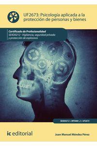 bm-psicologia-aplicada-a-la-proteccion-de-personas-y-bienes-sead0212-vigilancia-seguridad-privada-y-proteccion-de-explosivos-ic-editorial-9788417026417