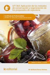 bm-aplicacion-de-los-metodos-de-conservacion-y-regeneracion-de-los-preparados-de-reposteria-hotr0110-direccion-y-produccion-en-cocina-ic-editorial-9788417086046