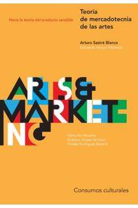bm-teoria-de-mercadotecnia-de-las-artes-arturo-sastre-blanco-9786079663704