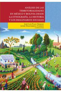 bm-analisis-de-las-territorialidades-en-mexico-y-bolivia-desde-la-etnografia-la-historia-y-los-imaginarios-sociales-el-colegio-de-san-luis-9786078500222