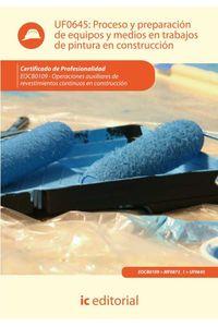 bm-proceso-y-preparacion-de-equipos-y-medios-en-trabajos-de-pintura-en-construccion-eocb0109-operaciones-auxiliares-de-revestimientos-continuos-en-construccion-ic-editorial-9788415792826