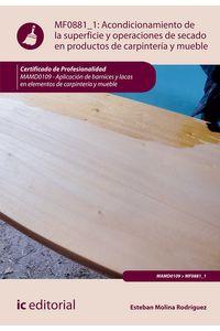 bm-acondicionamiento-de-la-superficie-y-operaciones-de-secado-en-productos-de-carpinteria-y-mueble-mamd0109-aplicacion-de-barnices-y-lacas-en-elementos-de-carpinteria-y-mueble-ic-editorial-9788415792109