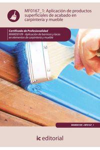 bm-aplicacion-de-productos-superficiales-de-acabado-en-carpinteria-y-mueble-mamd0109-aplicacion-de-barnices-y-lacas-en-elementos-de-carpinteria-y-mueble-ic-editorial-9788415792529