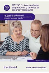 bm-asesoramiento-de-productos-y-servicios-de-seguros-y-reaseguros-adgn0210-mediacion-de-seguros-y-reaseguros-privados-y-actividades-auxiliares-ic-editorial-9788416758784