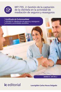 bm-gestion-de-la-captacion-de-la-clientela-en-la-actividad-de-mediacion-de-seguros-y-reaseguros-adgn0210-mediacion-de-seguros-y-reaseguros-privados-y-actividades-auxiliares-ic-editorial-9788416758678