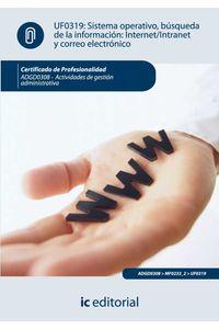 bm-sistema-operativo-busqueda-de-informacion-internetintranet-y-correo-electronico-adgd0308-actividades-de-gestion-administrativa-ic-editorial-9788483647974