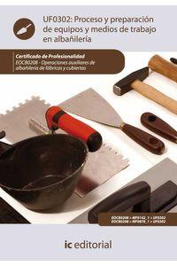 bm-proceso-y-preparacion-de-equipos-y-medios-en-trabajos-de-albanileria-eocb0208-operaciones-auxiliares-de-albanileria-de-fabricas-y-cubiertas-ic-editorial-9788483648094