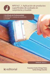 bm-aplicacion-de-productos-superficiales-de-acabado-en-carpinteria-y-mueble-mamr0208-acabado-de-carpinteria-y-mueble-ic-editorial-9788483646021