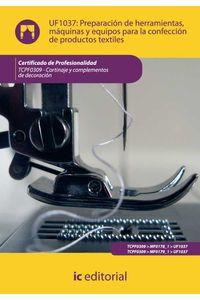 bm-preparacion-de-herramientas-maquinas-y-equipos-para-la-confeccion-de-productos-textiles-tcpf0309-cortinaje-y-complementos-de-decoracion-ic-editorial-9788483647738