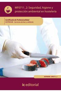 bm-seguridad-e-higiene-y-proteccion-ambiental-en-hosteleria-hotr0508-servicios-de-bar-y-cafeteria-ic-editorial-9788483646632