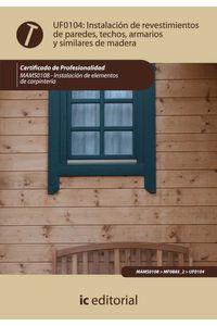 bm-instalacion-de-revestimientos-de-paredes-techos-armarios-y-similares-de-madera-mams0108-instalacion-de-elementos-de-carpinteria-ic-editorial-9788483646694