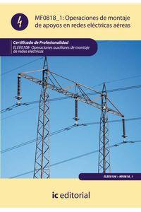 bm-operaciones-de-montaje-de-apoyos-en-redes-electricas-aereas-elee0108-operaciones-auxiliares-de-montaje-de-redes-electricas-ic-editorial-9788483644997
