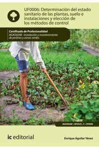 bm-determinacion-del-estado-sanitario-de-las-plantas-suelo-e-instalaciones-y-eleccion-de-los-metodos-de-control-agao0208-instalacion-y-mantenimiento-de-jardines-y-zonas-verdes-ic-editorial-9788417343811