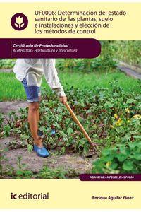 bm-determinacion-del-estado-sanitario-de-las-plantas-suelo-e-instalaciones-y-eleccion-de-los-metodos-de-control-agah0108-horticultura-y-floricultura-ic-editorial-9788417343835