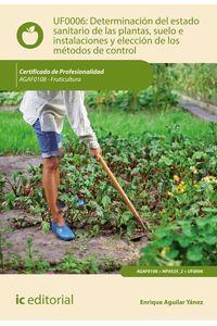 bm-determinacion-del-estado-sanitario-de-las-plantas-suelo-e-instalaciones-y-eleccion-de-los-metodos-de-control-agaf0108-fruticultura-ic-editorial-9788417343842
