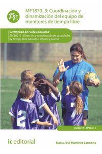 bm-coordinacion-y-dinamizacion-del-equipo-de-monitores-de-tiempo-libre-sscb0211-direccion-y-coordinacion-de-actividades-de-tiempo-libre-educativo-infantil-y-juvenil-ic-editorial-9788416271894
