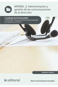 bm-administracion-y-gestion-de-las-comunicaciones-de-la-direccion-adgg0308-asistencia-documental-y-de-gestion-de-despachos-y-oficinas-ic-editorial-9788416067824
