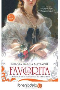 ag-la-favorita-la-historia-de-amor-entre-alfonso-xii-y-elena-sanz-la-esfera-de-los-libros-sl-9788491641636
