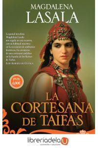 ag-la-cortesana-de-taifas-las-aventuras-de-una-cortesana-andalusi-en-la-espana-de-los-reinos-de-taifas-la-esfera-de-los-libros-sl-9788491641629