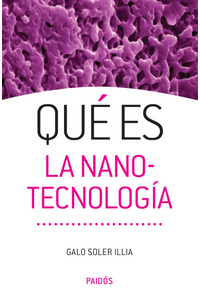 lib-que-es-la-nanotecnologia-grupo-planeta-9789501292893
