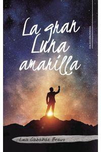 lib-la-gran-luna-amarilla-penguin-random-house-9788417164713