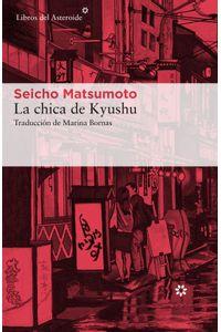 lib-la-chica-de-kyushu-libros-del-asteroide-9788417007157
