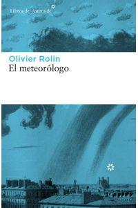 lib-el-meteorologo-libros-del-asteroide-9788417007140