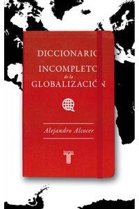 lib-diccionario-incompleto-de-la-globalizacion-penguin-random-house-9786071114419