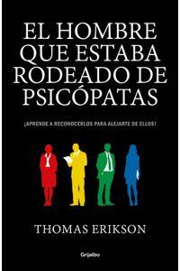 lib-el-hombre-que-estaba-rodeado-de-psicopatas-penguin-random-house-9788416895793