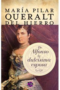lib-de-alfonso-la-dulcisima-esposa-roca-editorial-de-libros-9788415997849
