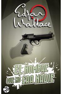 lib-el-hombre-que-no-era-nadie-roca-editorial-de-libros-9788415997979