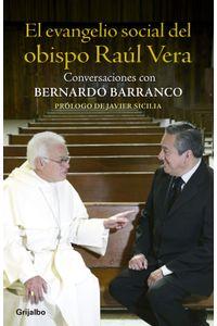 lib-el-evangelio-social-del-obispo-raul-vera-penguin-random-house-9786073120678