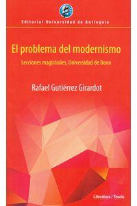el-problema-del-modernismo-9789587147377-udea