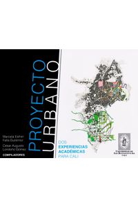 proyecto-urbano-dos-experiencias-academicas-para-cali-9789588785783-usbu