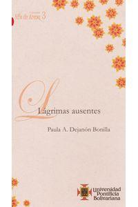 lagrimas-ausentes-9789586969796-upbo
